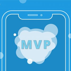 MVP: What? Why? How?