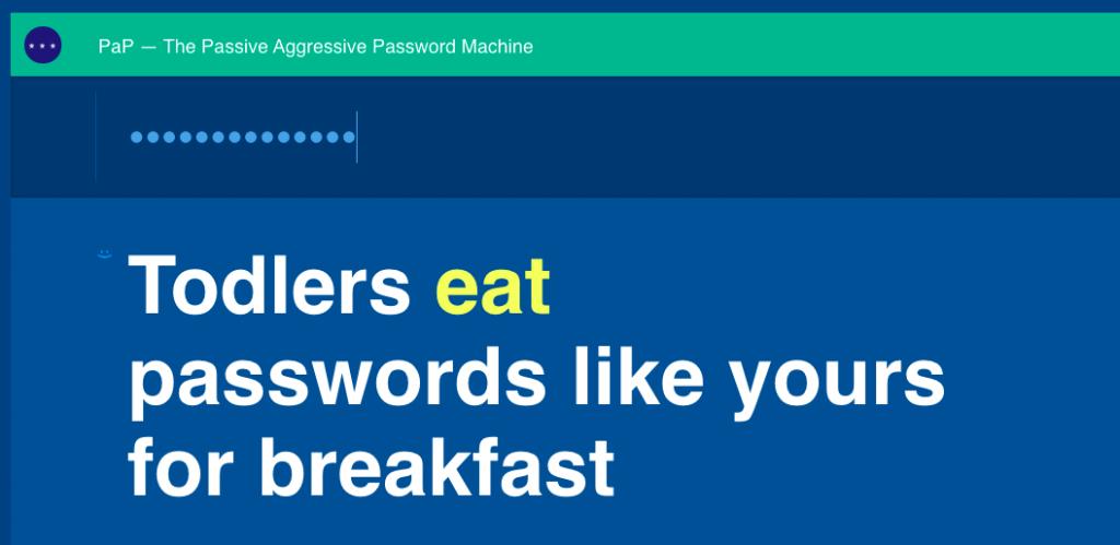 The Passive Aggressive Password Machine